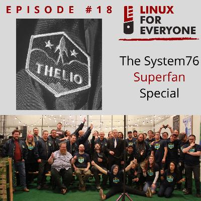 Episode 18: The System76 Superfan Special