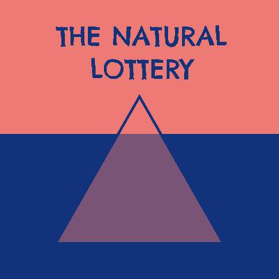 The Natural Lottery