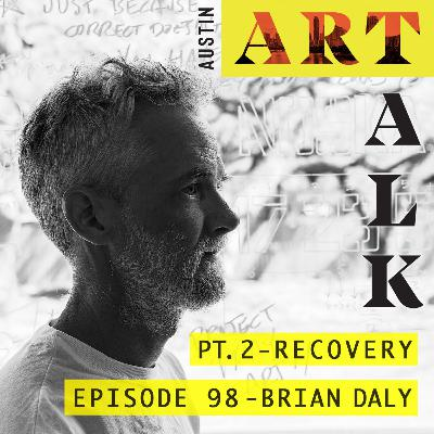 Episode 98: Brian Daly - Part 2 - Recovery