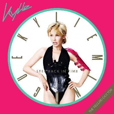 Episode 143 - Kylie Minogue's Step Back In Time: The Definitive Companion