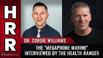 """Dr. Cordie Williams, the ""Megaphone Marine,"" interviewed by the Health Ranger"