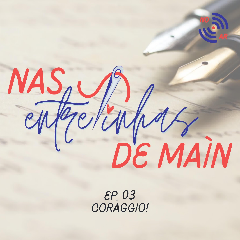 """Nas entrelinhas de Maín #3 - """"Coragem!""""   Isadora Lina"""