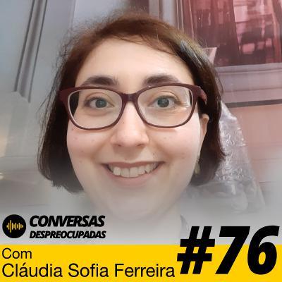 #76 – Como salvar um negócio tradicional mesmo com as restrições de uma pandemia? - com Cláudia Sofia Ferreira