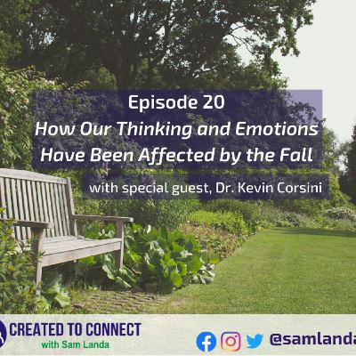 Ep. 20 - How Our Thinking and Emotions Were Affected by the Fall