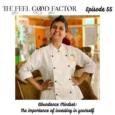 55: Abundance Mindset: The importance of investing in yourself