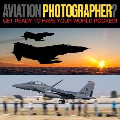 Taking Aviation Photography to the Next Level with Rich Cooper