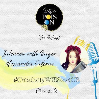 Interview with Singer-Songwriter Alessandra Salerno - #CreativityWillSaveUs Phase 2