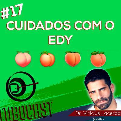 #17 - Cuidados com o edy