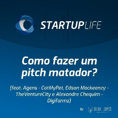 Como fazer um pitch matador? [com Agens (CatMyPet), Edson Mackeenzy (TheVentureCity) e Alexandre Chequim (Digifarmz)]