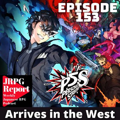 JRPG Report Episode 153 - Persona 5 Strikers Arrives in the West