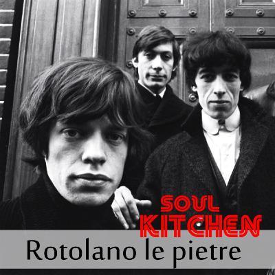 Rotolano le Pietre - Soul Kitchen
