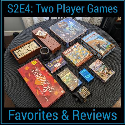 S2E4: Two Player Games - Favorites & Reviews