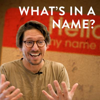 What's in a Name? (The Good Word)
