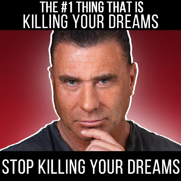 Stop Killing Your Dreams