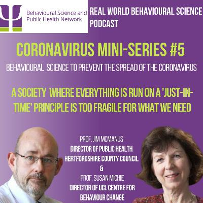 CORONAVIRUS Mini-Series #5 (14th April 2020) Extended lockdown; Helping adherence and Longer-term lessons - Prof. Susan Michie & Prof. Jim McManus