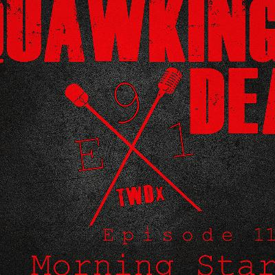 "[Episode 91] Season 10, Episode 11 of The Walking Dead, ""Morning Star"""