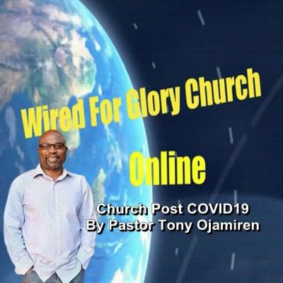 Church Post COVID19 | By Pastor Tony Ojamiren