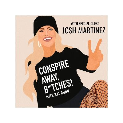 Are You B*tches Pregaming Against Me? With Josh Martinez