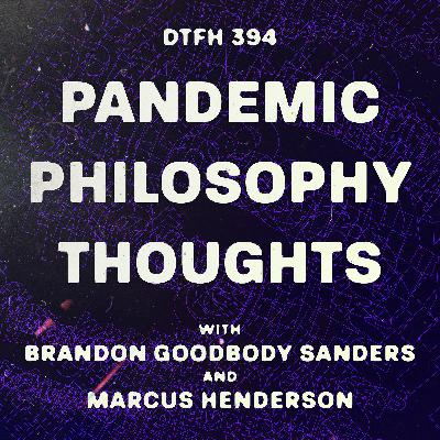 394: Pandemic Philosophy Thoughts with Marcus Henderson and Brandon Sanders