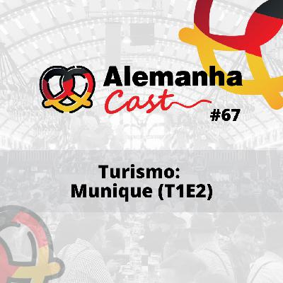 #67 Turismo: Munique (T1E2)