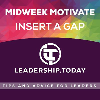 Midweek Motivate - Insert A Gap