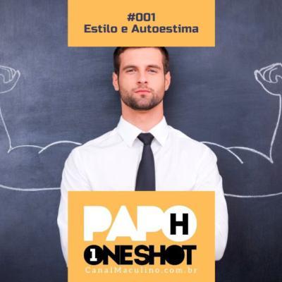 Papo H One Shot #001 - Estilo e Autoestima