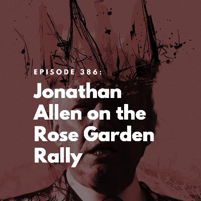 Jonathan Allen on the Rose Garden Rally