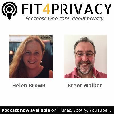 038  Understanding The Utilization of Data in the FIT4PRIVACY Podcast with Helen Brown and Brent Walker (Full Episode)