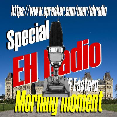 EHR 856 Morning moment 'SPECIAL' - RCMP Officers fear for themselves and Canada respond Oct 25 2021