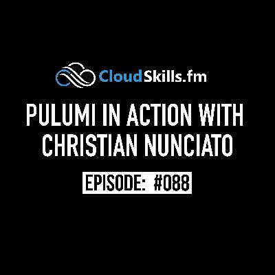 088: Pulumi in Action with Christian Nunciato