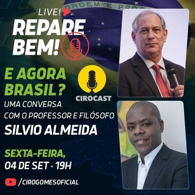 04/09/2020 | #RepareBem: Ciro Gomes conversa com Silvio Almeida