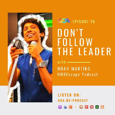 Don't follow the leader with Noah Martins of the NM8Escape Podcast   Episode 10