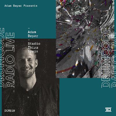 DCR510 – Drumcode Radio Live – Adam Beyer studio mix recorded in Ibiza
