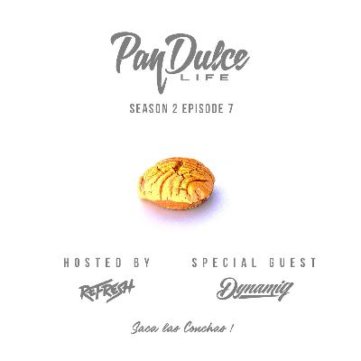 """The Pan Dulce Life"" - Season 2 Episode 7 feat. DJ Dynamiq"