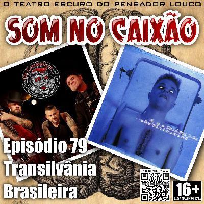 Som no Caixão 79 - Transilvânia Brasileira