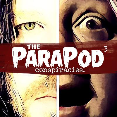 The ParaPod Conspiracies Episode 6