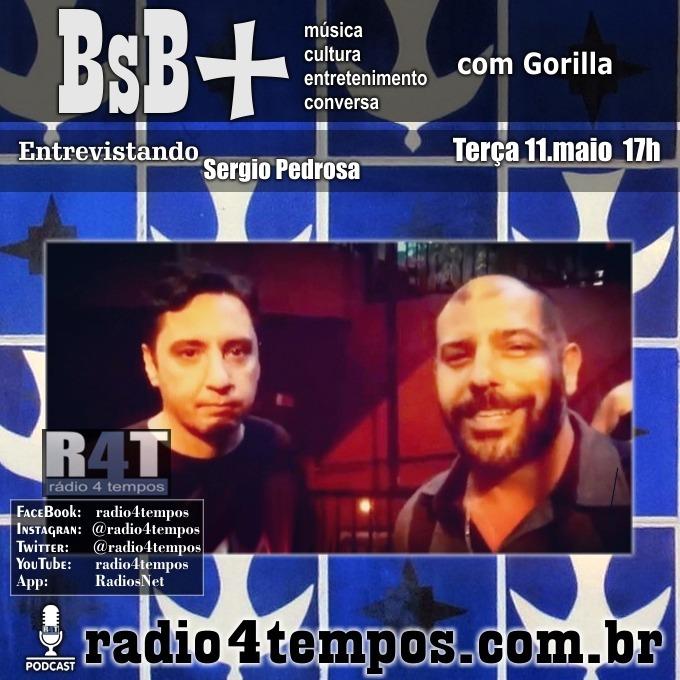 Rádio 4 Tempos - BsB+ 11:Gorilla