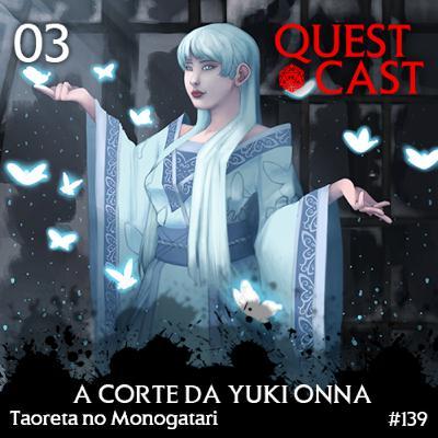 A Corte da Yuki Onna - Taoreta no Monogatari 03 [L5A 4e]