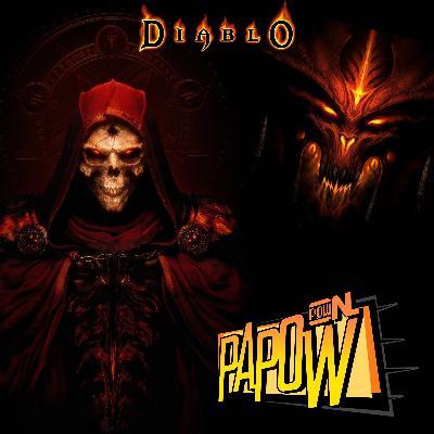 PAPOW #003 – Expectativas para Diablo(s)