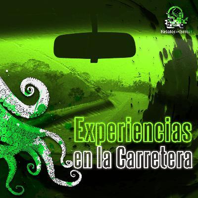 Experiencias En La Carretera (Historias De Terror)