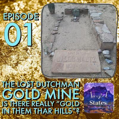Episode 01: Arizona The Lost Dutchman Mine