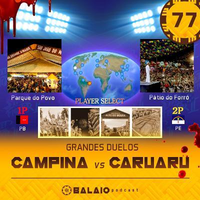 #77 - Grandes Duelos: Campina vs Caruaru