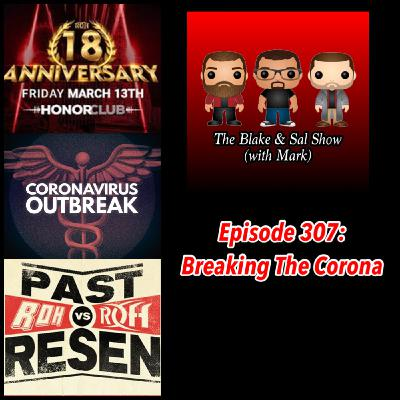 Episode 307: Breaking The Corona (Special Guest: Rich Fann)