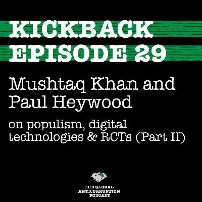 29. Mushtaq Khan & Paul Heywood on populism, digital technologies & RCTs (Part II)