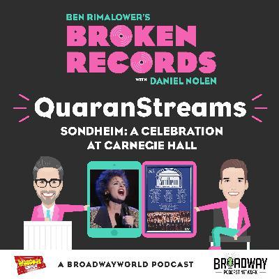 Episode 33: QuaranStreams (Sondheim: A Celebration at Carnegie Hall)