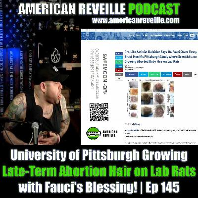 University of Pittsburgh Growing Late-Term Abortion Hair on Lab Rats with Fauci's Blessing!   Ep 145