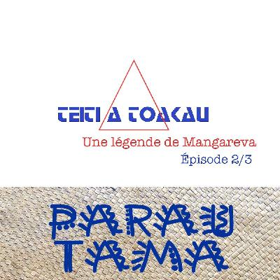 La légende de Teiti a Toakau (2/3)