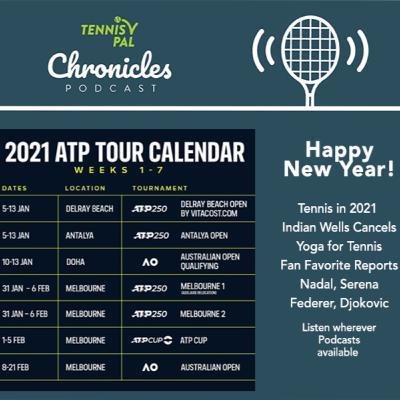 Happy New Year 2021 Tennis! Yoga for Tennis Book+ Fan Favorite Reports feat Roger Federer, Rafael Nadal, Serena Williams, Novak Djokovic