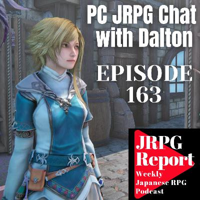 JRPG Report Episode 163 - PC JRPG Talk with Dalton