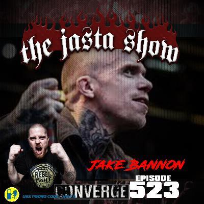 Episode #523 - Jake Bannon (Converge)